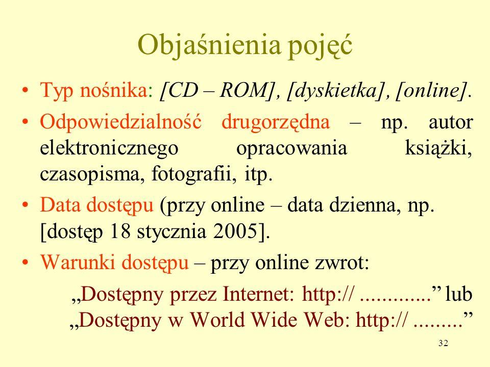 Objaśnienia pojęć Typ nośnika: [CD – ROM], [dyskietka], [online].